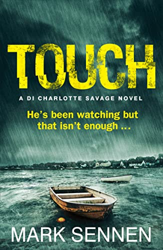 Touch: A DI Charlotte Savage Novel by Mark Sennen