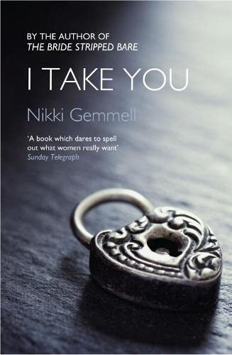 I Take You (Bride Stripped Bare Trilogy) By Nikki Gemmell