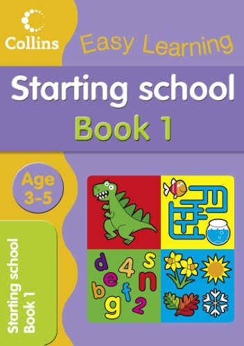Starting School Age 3-5: Book 1 (Collins Easy Learning Age 3-5) By Collins Easy Learning