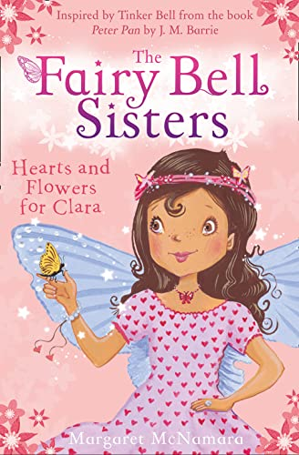 The Fairy Bell Sisters: Hearts and Flowers for Clara By Margaret McNamara