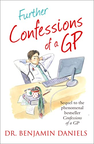 Further Confessions of a GP (The Confessions Series) By Benjamin Daniels