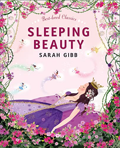 Sleeping Beauty By Illustrated by Sarah Gibb