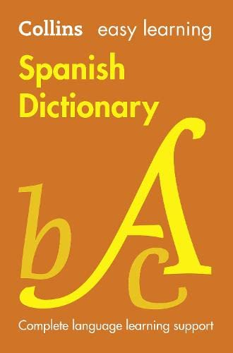 Easy Learning Spanish Dictionary (Collins Easy Learning Spanish) By Collins Dictionaries