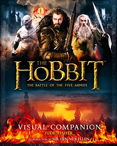 The Hobbit: the Battle of the Five Armies - Visual Companion by Jude Fisher