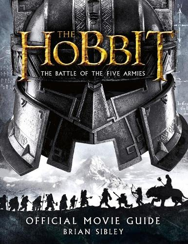 The Hobbit: the Battle of the Five Armies - Official Movie Guide by Brian Sibley