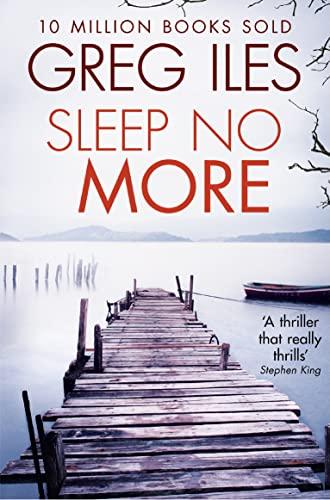 Sleep No More by Greg Iles
