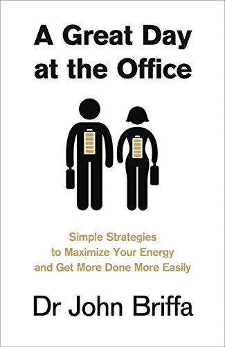 A Great Day at the Office By Dr. John Briffa