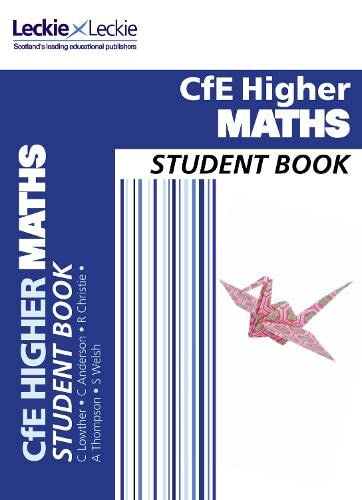 CfE Maths for Scotland – Higher Maths Student Book: For Curriculum for Excellence SQA Exams By Craig Lowther