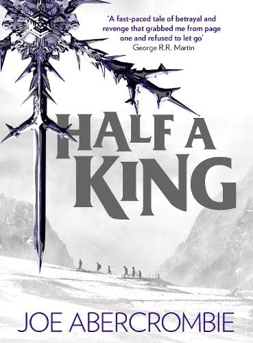 Half a King (Shattered Sea, Book 1) By Joe Abercrombie