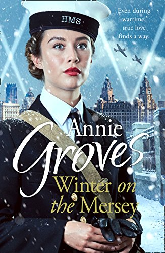 Winter on the Mersey: A Heartwarming Christmas Saga By Annie Groves