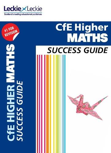 Success Guide for SQA Exam Revision – Higher Maths Revision Guide: Success Guide for CfE SQA Exams By Ken Nisbet