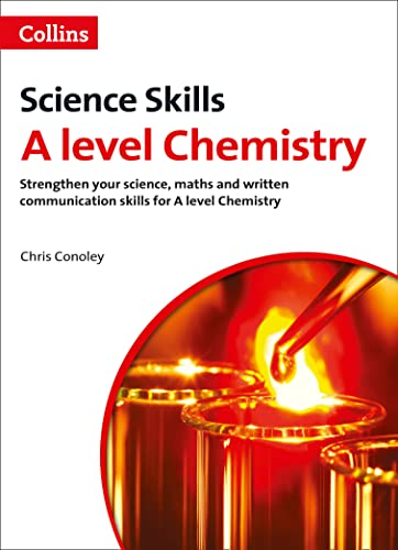 A Level Chemistry Maths, Written Communication and Key Skills By Chris Conoley