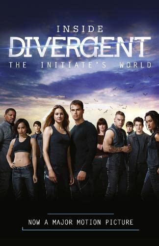 Inside Divergent: The Initiate's World By Veronica Roth