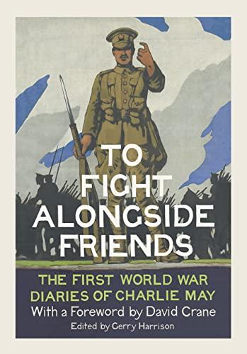To Fight Alongside Friends By Gerry Harrison