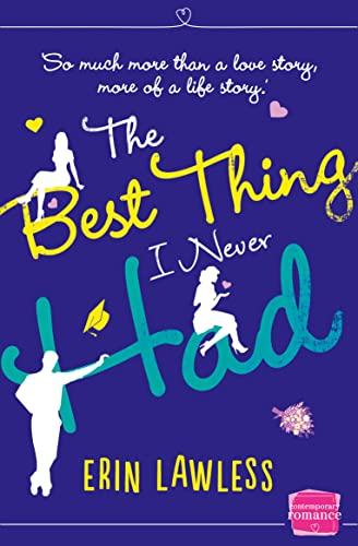 The Best Thing I Never Had: HarperImpulse Contemporary Romance by Erin Lawless