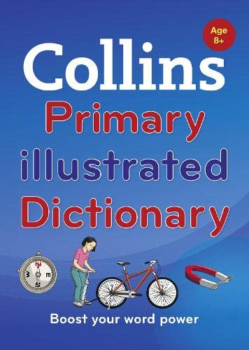 Collins Primary Illustrated Dictionary: Boost your word power, for age 8+ (Collins Primary Dictionaries) By Collins Dictionaries