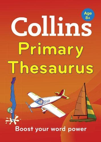 Collins Primary Thesaurus: Boost your word power, for age 8+ (Collins Primary Dictionaries) By Collins Dictionaries