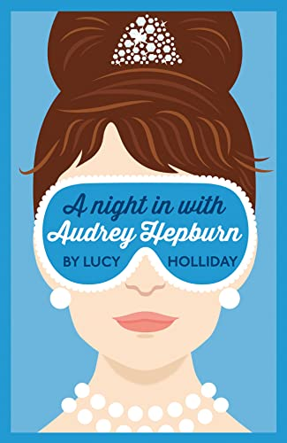 A Night In With Audrey Hepburn By Lucy Holliday