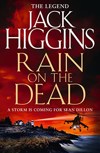 Rain on the Dead (Sean Dillon Series, Book 21) By Jack Higgins