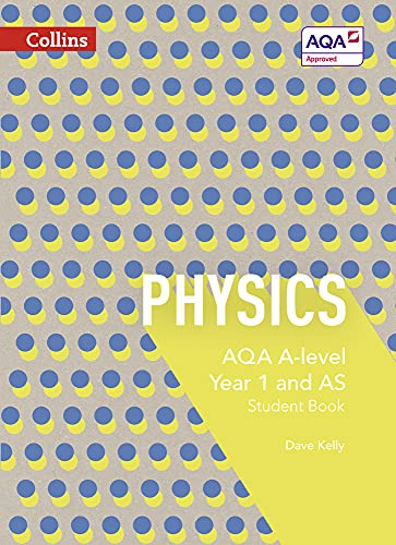 AQA A Level Physics Year 1 and AS Student Book By Dave Kelly