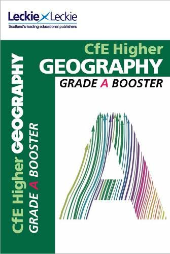CfE Higher Geography Grade Booster: How to achieve your best (Grade Booster) By Carly Smith