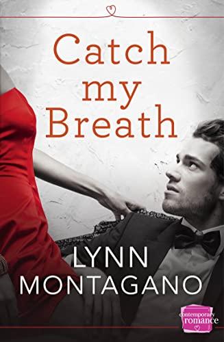 Catch My Breath By Lynn Montagano