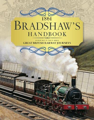 Bradshaw's Handbook: 1861 railway handbook of Great Britain and Ireland by George Bradshaw