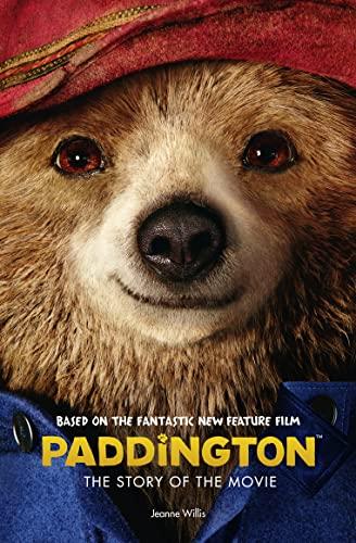 Paddington Movie - Paddington: the Story of the Movie by