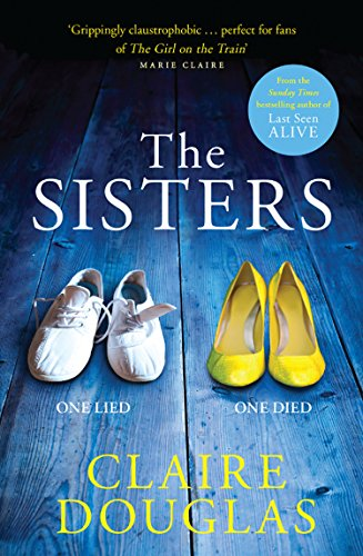 The Sisters: A Gripping Psychological Suspense By Claire Douglas