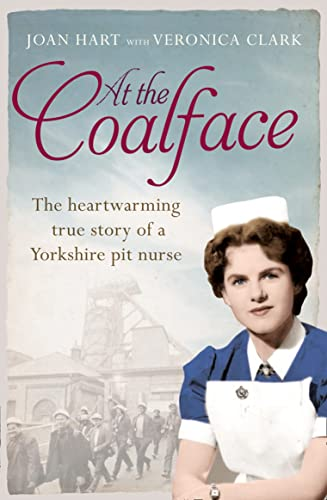 At the Coalface: The Memoir of a Pit Nurse by Joan Hart