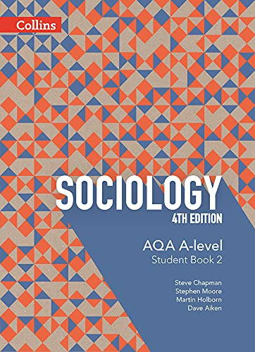 AQA A Level Sociology Student Book 2 (AQA A Level Sociology) By Steve Chapman