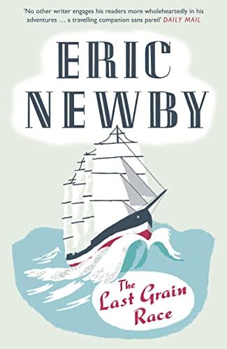 The Last Grain Race By Eric Newby