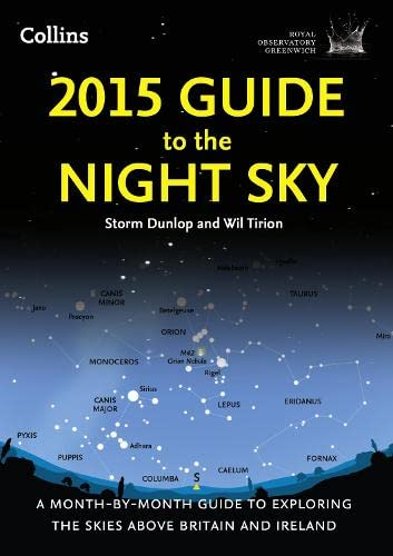 2015 Guide to the Night Sky: A month-by-month guide to exploring the skies above Britain and Ireland (Royal Observatory Greenwich) By Royal Observatory, Greenwich