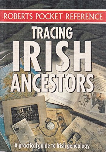 Tracing Irish Ancestors: A Practical Guide To Irish Genealogy By Maire Mac Conghail and Paul Gorry