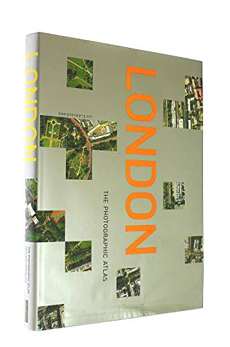 LONDON THE PHOTOGRAPHIC ATLAS