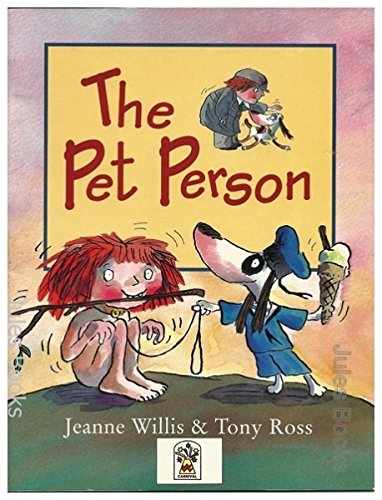 Pet Person By Jeanne Willis and Tony Ross