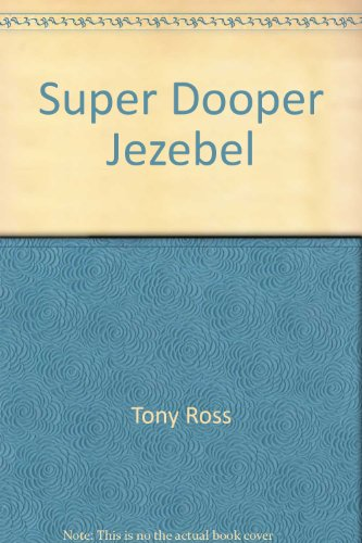 Super Dooper Jezebel By Tony Ross