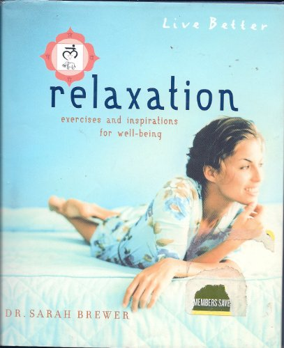 Live Better: Relaxation By Dr Sarah Brewer