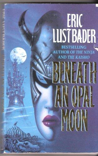 Beneath an Opal Moon By Eric van Lustbader