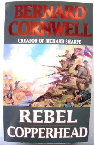 Rebel and Copperhead By Bernard Cornwell
