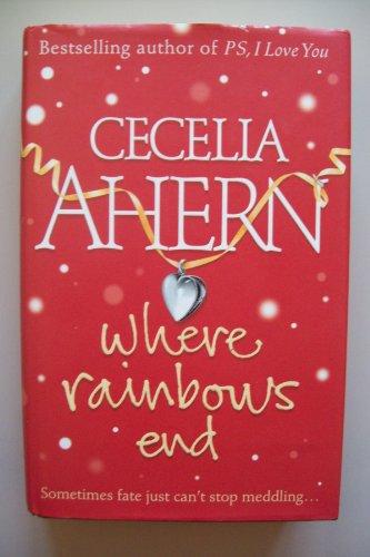 WHERE RAINBOWS END By Cecelia Ahern