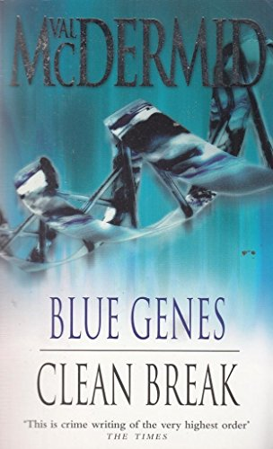 Blue Genes/ Clean Break By Val McDermid