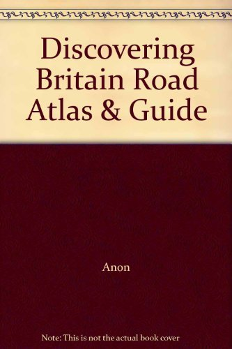 Discovering Britain Road Atlas & Guide By Anon