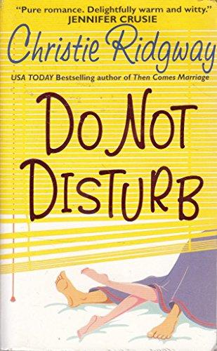 Xdo Not Disturb By Christie Ridgway