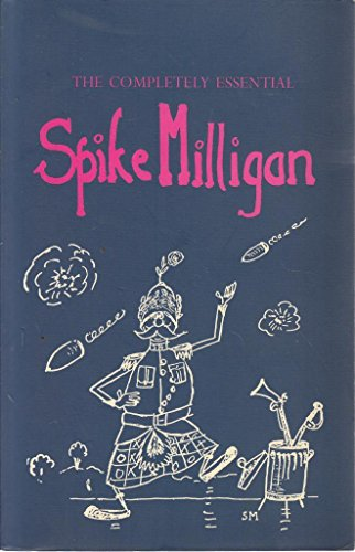 The Completely Essential Spike Milligan By Alexander Games