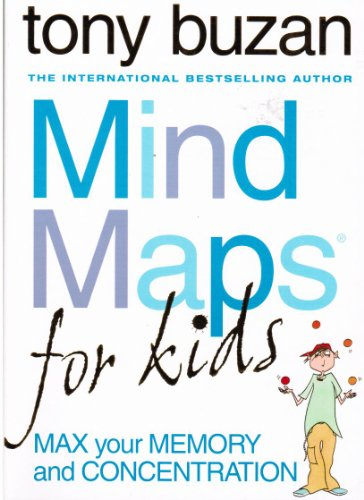 Mind Maps for Kids - Max your Memory and Concentration By Tony Buzan w/ Susanna Abbott