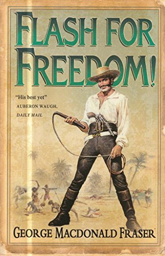Flash for Freedom ! By George Macdonald Fraser