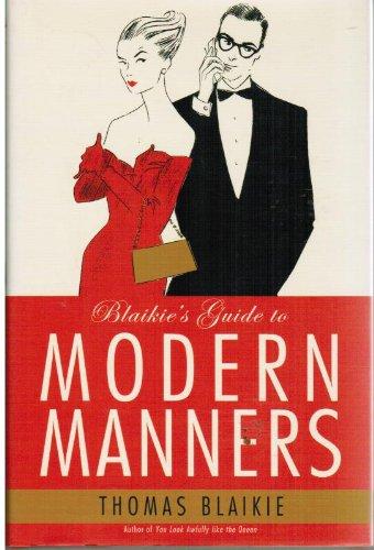 Blaikie's Guide to Modern Manners By Thomas Blaikie