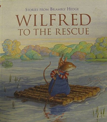 Encore Wilfred to the Rescue P By Jill Barklem