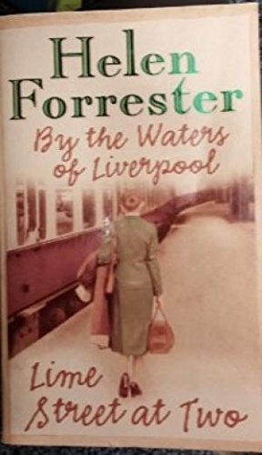 By the Waters of Liverpool AND Lime Street at Two By Helen Forrester